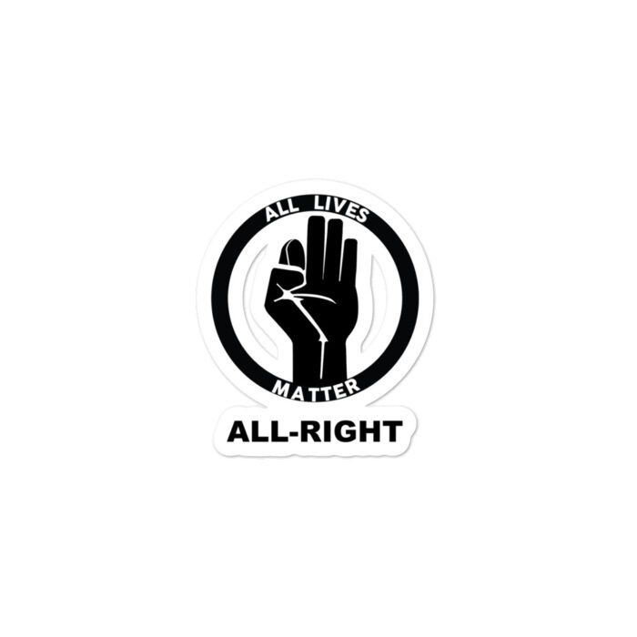 All Lives Matter All Right stickers