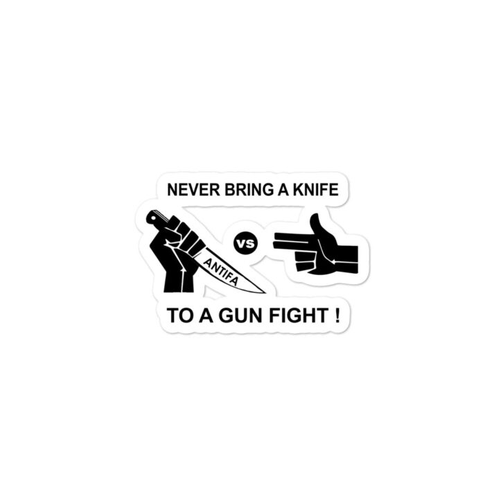 Never Bring Knife To Gun Fight Black stickers