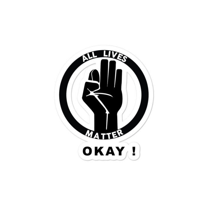 All Live Matter OKAY stickers
