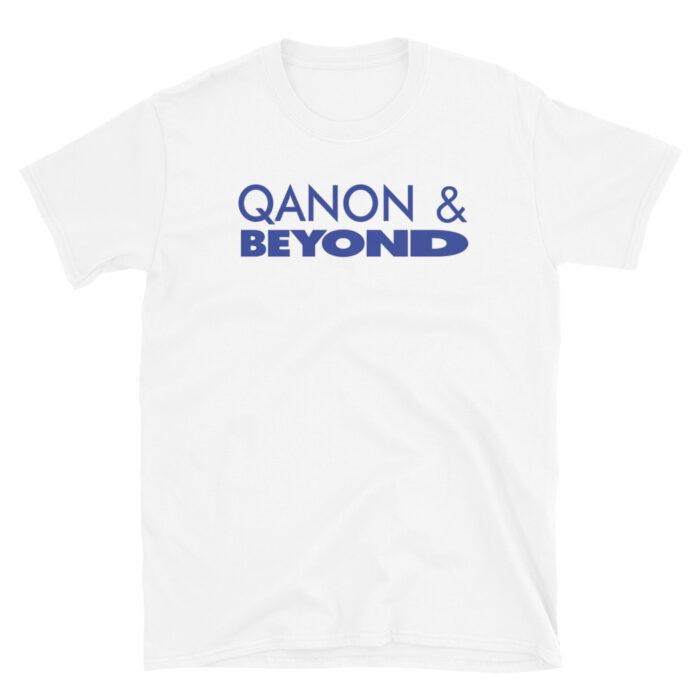 Qanon and Beyond T-Shirt
