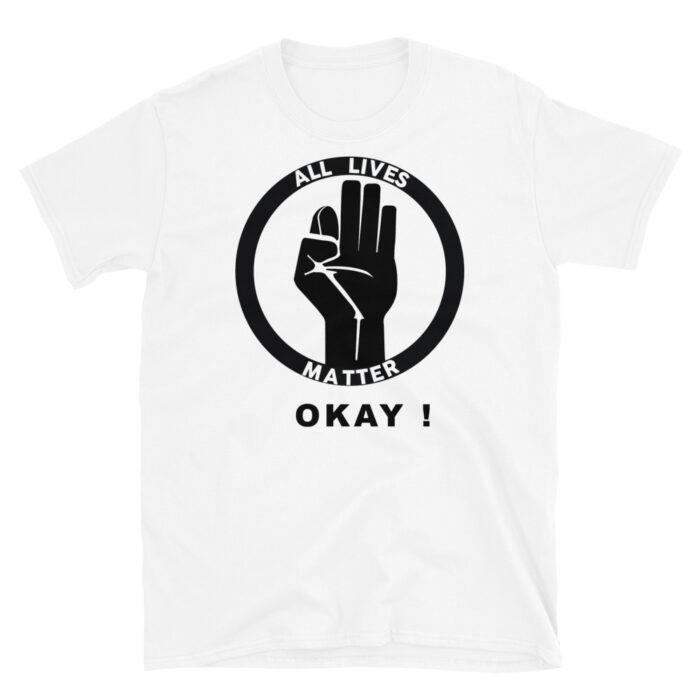 All Live Matter OKAY! T-Shirt