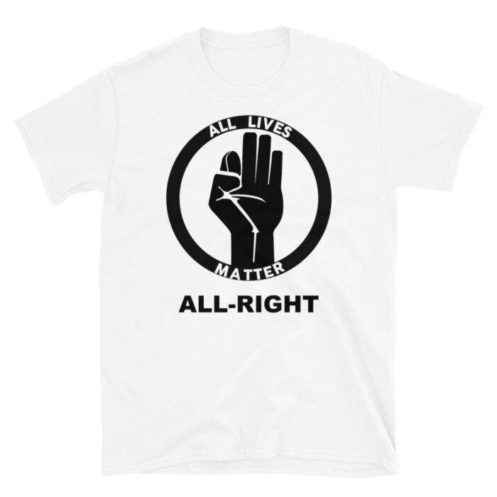 All Lives Matter All Right T-Shirt