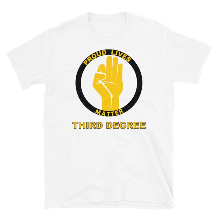 Proud Lives Matter Third Degree T-Shirt