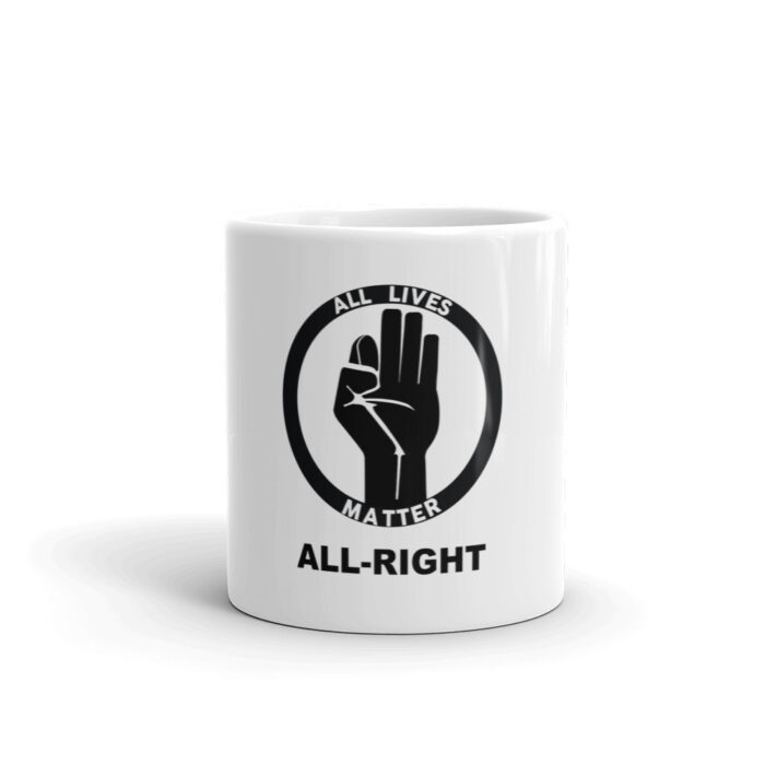 All Lives Matter All Right Mug